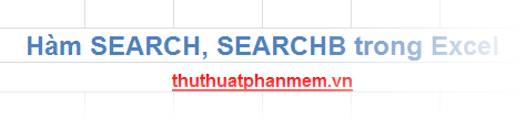 Hàm SEARCH, SEARCHB trong Excel 1
