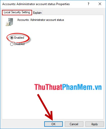 Hộp thoại xuất hiện chọn thẻ Local Security Setting -> chọn Enabled